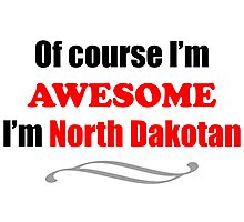 North Dakota Is Awesome Photographic Print