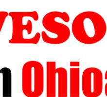 Ohio Is Awesome Sticker