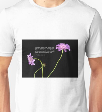 Matthew 6: 14-15 Unisex T-Shirt
