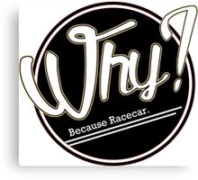 Because Racecar. Canvas Print