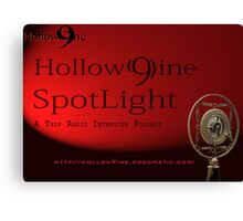 Hollow9ine_Spotlight Interview Podcast Canvas Print