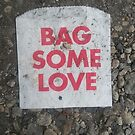 BAG SOME LOVE by Misti Rainwater-Lites