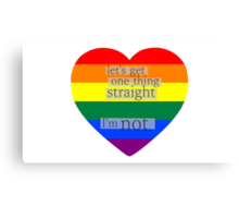 Let's get one thing straight, I'm not - LGBT heart flag Canvas Print