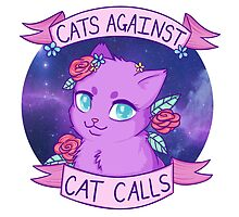 Cats Against Cat Calls by Alyshia  Eming