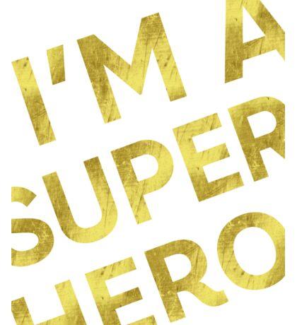I'm a super hero Sticker