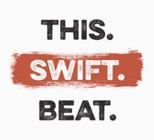 This. Swift. Beat. by artshenanigans