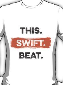 This. Swift. Beat. T-Shirt