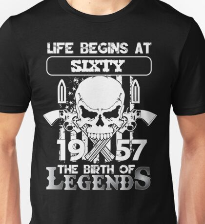 Life begins at sixty 1957 The birth of legends Unisex T-Shirt