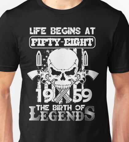 Life begins at fifty eight 1959 The birth of legends Unisex T-Shirt