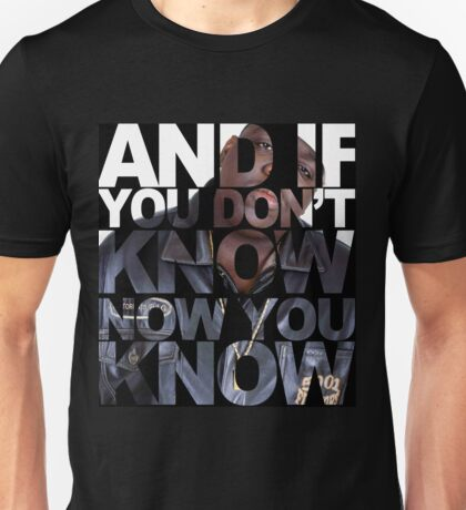 And If You Don't Know Unisex T-Shirt