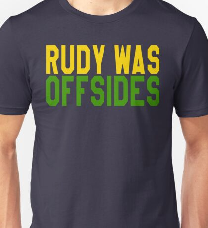 Rudy Was Off Sides Unisex T-Shirt