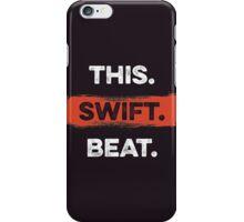 This. Swift. Beat. 2 iPhone Case/Skin