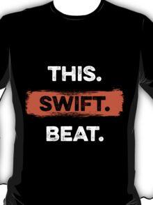 This. Swift. Beat. 2 T-Shirt