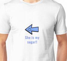 She is my sugar Unisex T-Shirt