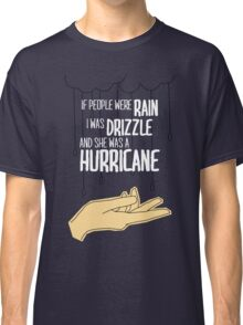 She Was A Hurricane Classic T-Shirt