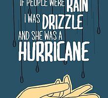 She Was A Hurricane by mattofthemany