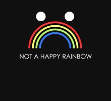 Not A Happy Rainbow White Unisex T-Shirt