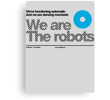We are the robots /// Canvas Print
