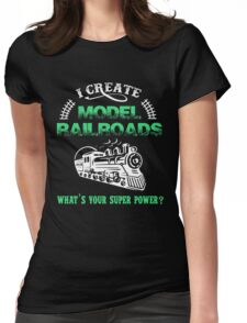 I Create Model Railroads Model Train Shirt Womens Fitted T-Shirt