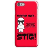 The Stig - Droppings as far North as York iPhone Case/Skin