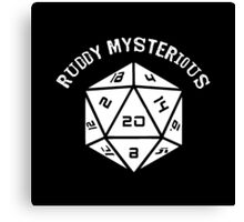 IT Crowd: Dungeons and Dragons: Ruddy Mysterious (D20) - (Quote) Canvas Print