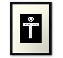 Death Is Cool White Framed Print
