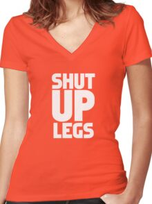 Shut Up Legs Women's Fitted V-Neck T-Shirt