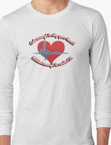 Cute enough to stop your heart, skilled enough to restart it Long Sleeve T-Shirt
