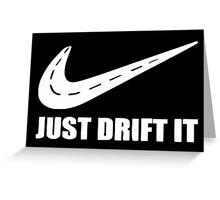 Just Drift It Greeting Card