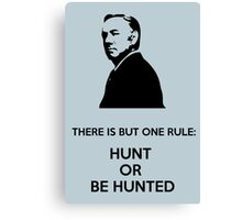 Hunt Or Be Hunted Canvas Print