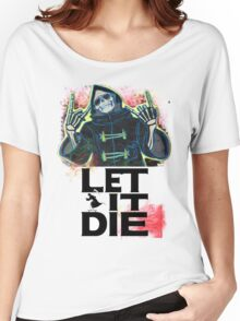 Let It Die Women's Relaxed Fit T-Shirt