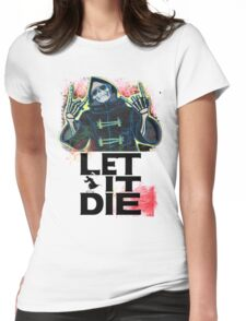 Let It Die Womens Fitted T-Shirt