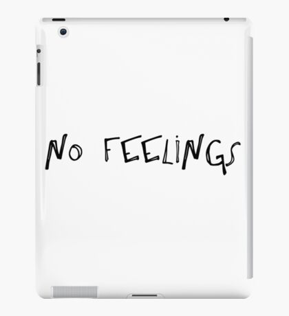 No Feelings iPad Case/Skin