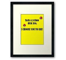 I Choose You To Die Framed Print