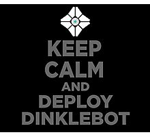 DEPLOY DINKLEBOT Photographic Print