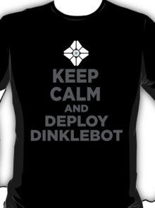 DEPLOY DINKLEBOT T-Shirt