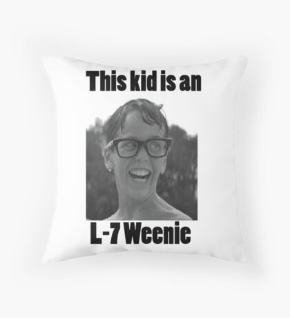 Squnits L-7 weenie quote  Throw Pillow