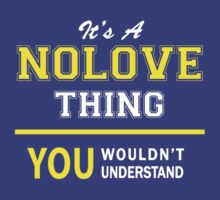 It's A NOLOVE thing, you wouldn't understand !! by satro