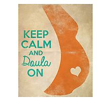 Keep Calm & Doula On Photographic Print