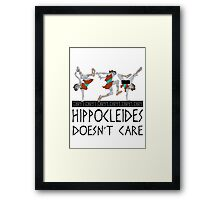 Hippocleides Doesn't Care Framed Print