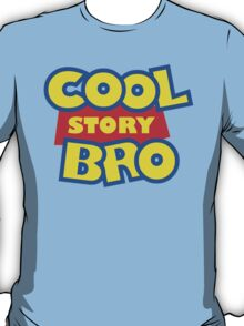 Cool Story Bro! T-Shirt