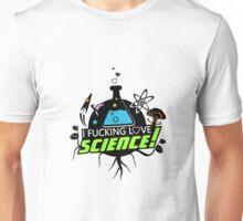 I Fucking Love Sience Unisex T-Shirt