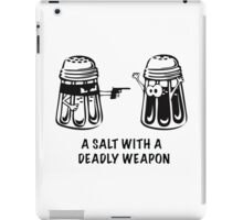 A Salt With A Deadly Weapon iPad Case/Skin