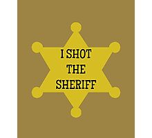 I Shot the Sheriff  Photographic Print