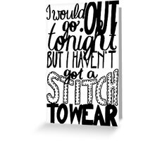 "This Charming Man The Smiths Quote ""I would go out tonight but I haven't got a stitch to wear"" Typography Greeting Card"