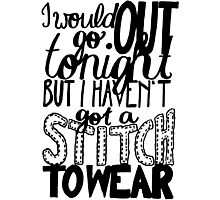 "This Charming Man The Smiths Quote ""I would go out tonight but I haven't got a stitch to wear"" Typography Photographic Print"