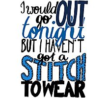 """This Charming Man The Smiths Color """"I Would Go Out Tonight But I Haven't Got a Stitch to Wear"""" Typography Quote Indie Photographic Print"""