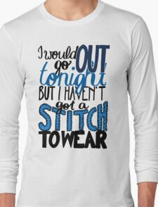 "This Charming Man The Smiths Color ""I Would Go Out Tonight But I Haven't Got a Stitch to Wear"" Typography Quote Indie Long Sleeve T-Shirt"