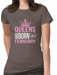 Queens are born in february T-shirt Womens Fitted T-Shirt