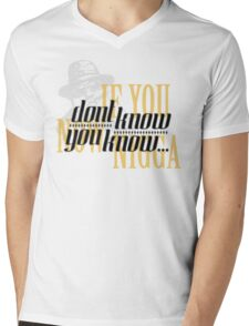 If you dont know now you know Mens V-Neck T-Shirt